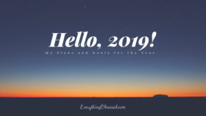 Hello 2019 | Everything Obsessed