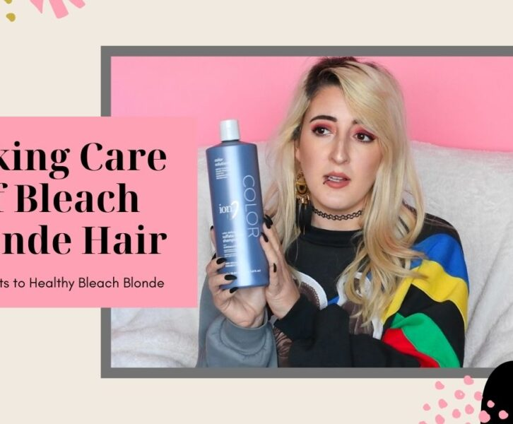 Bleach Blonde Haircare | Everything Obsessed Blog | Elizabeth Keenan
